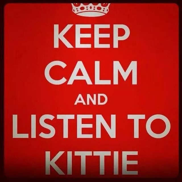keep calm and listen to kittie