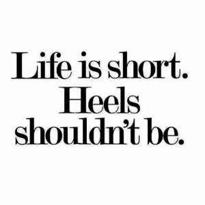 life-is-short-heels-shouldnt-be
